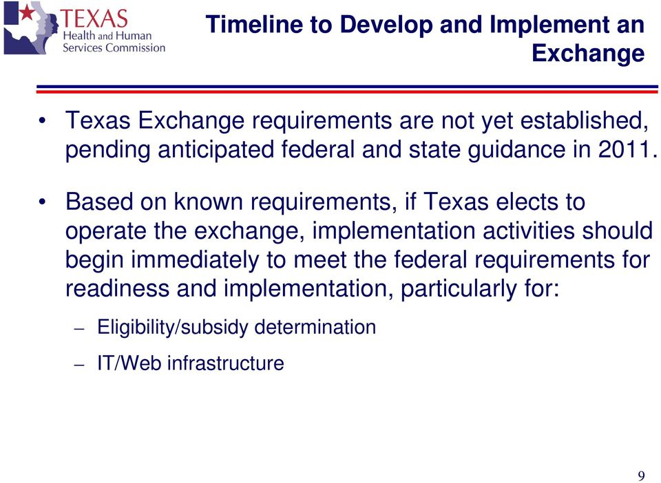 Based on known requirements, if Texas elects to operate the exchange, implementation activities