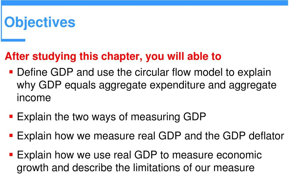 the two ways of measuring GDP Explain how we measure real GDP and the GDP deflator