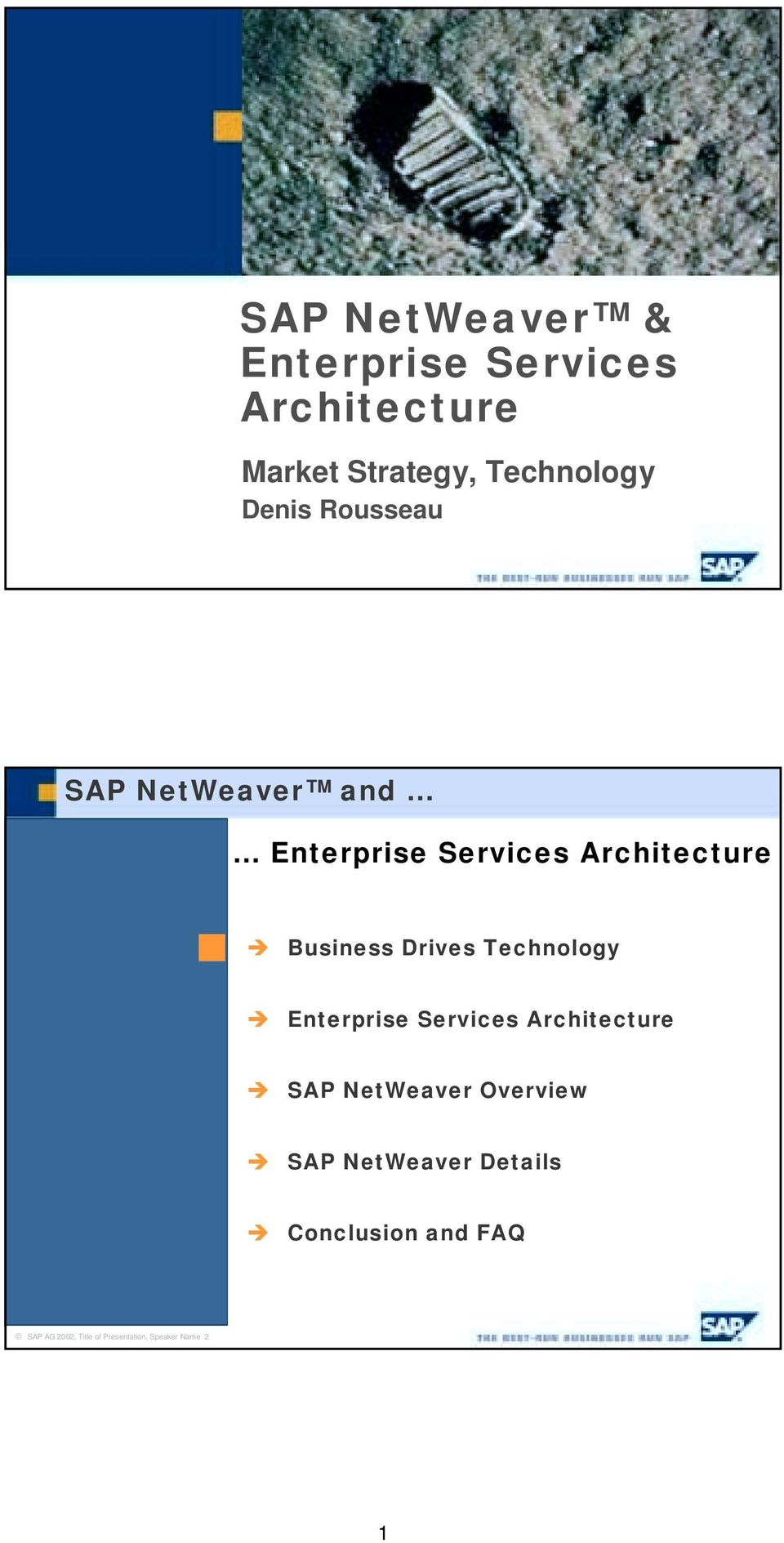 Business Drives Technology! Enterprise Services Architecture!
