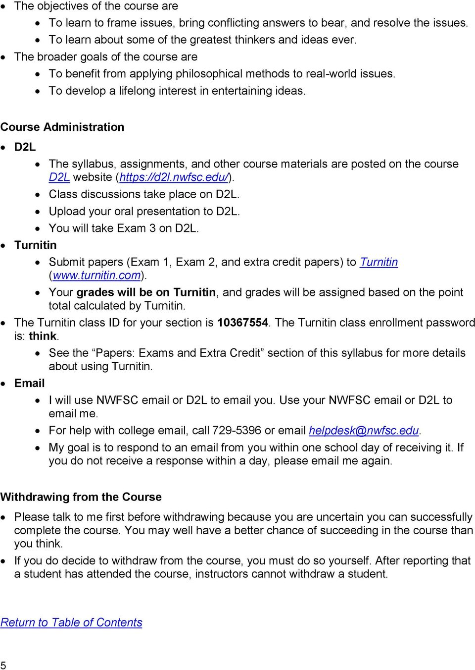 Course Administration D2L Turnitin The syllabus, assignments, and other course materials are posted on the course D2L website (https://d2l.nwfsc.edu/). Class discussions take place on D2L.