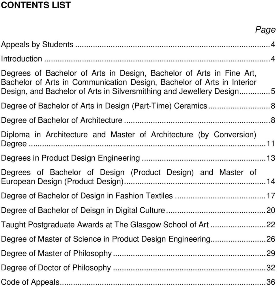 Jewellery Design... 5 Degree of Bachelor of Arts in Design (Part-Time) Ceramics... 8 Degree of Bachelor of Architecture... 8 Diploma in Architecture and Master of Architecture (by Conversion) Degree.