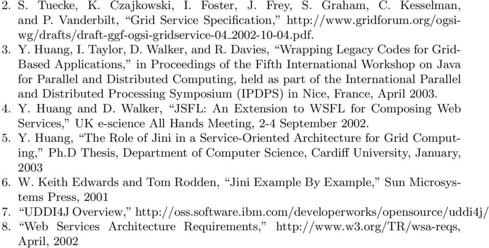 Davies, Wrapping Legacy Codes for Grid- Based Applications, in Proceedings of the Fifth International Workshop on Java for Parallel and Distributed Computing, held as part of the International