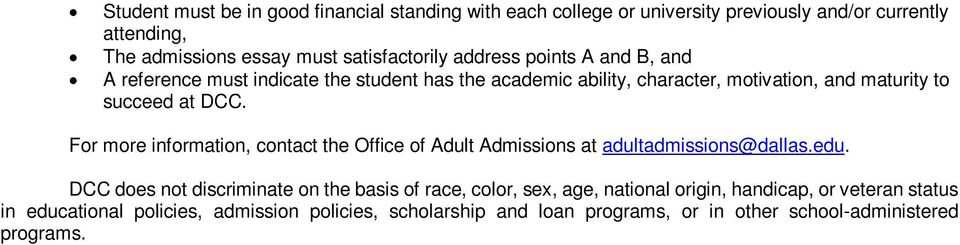 at For more information, contact the Office of Adult Admissions at adultadmissions@dallas.edu.