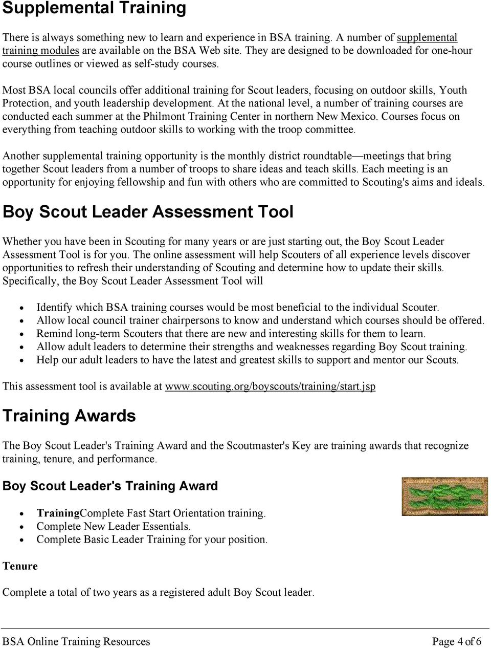 Most BSA local councils offer additional training for Scout leaders, focusing on outdoor skills, Youth Protection, and youth leadership development.