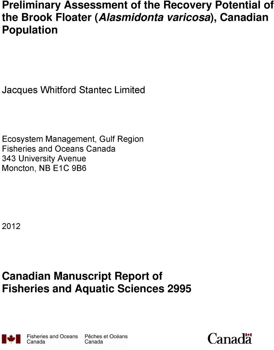 Ecosystem Management, Gulf Region Fisheries and Oceans Canada 343 University