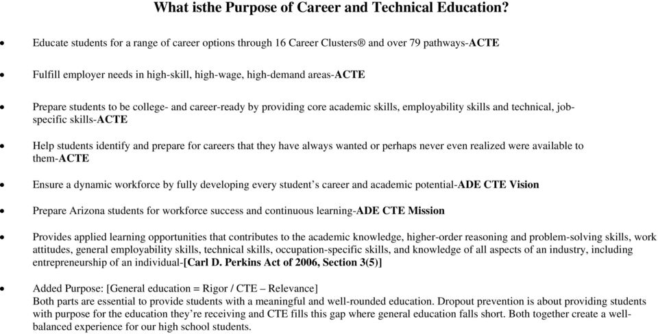 college- and career-ready by providing core academic skills, employability skills and technical, jobspecific skills-acte Help students identify and prepare for careers that they have always wanted or