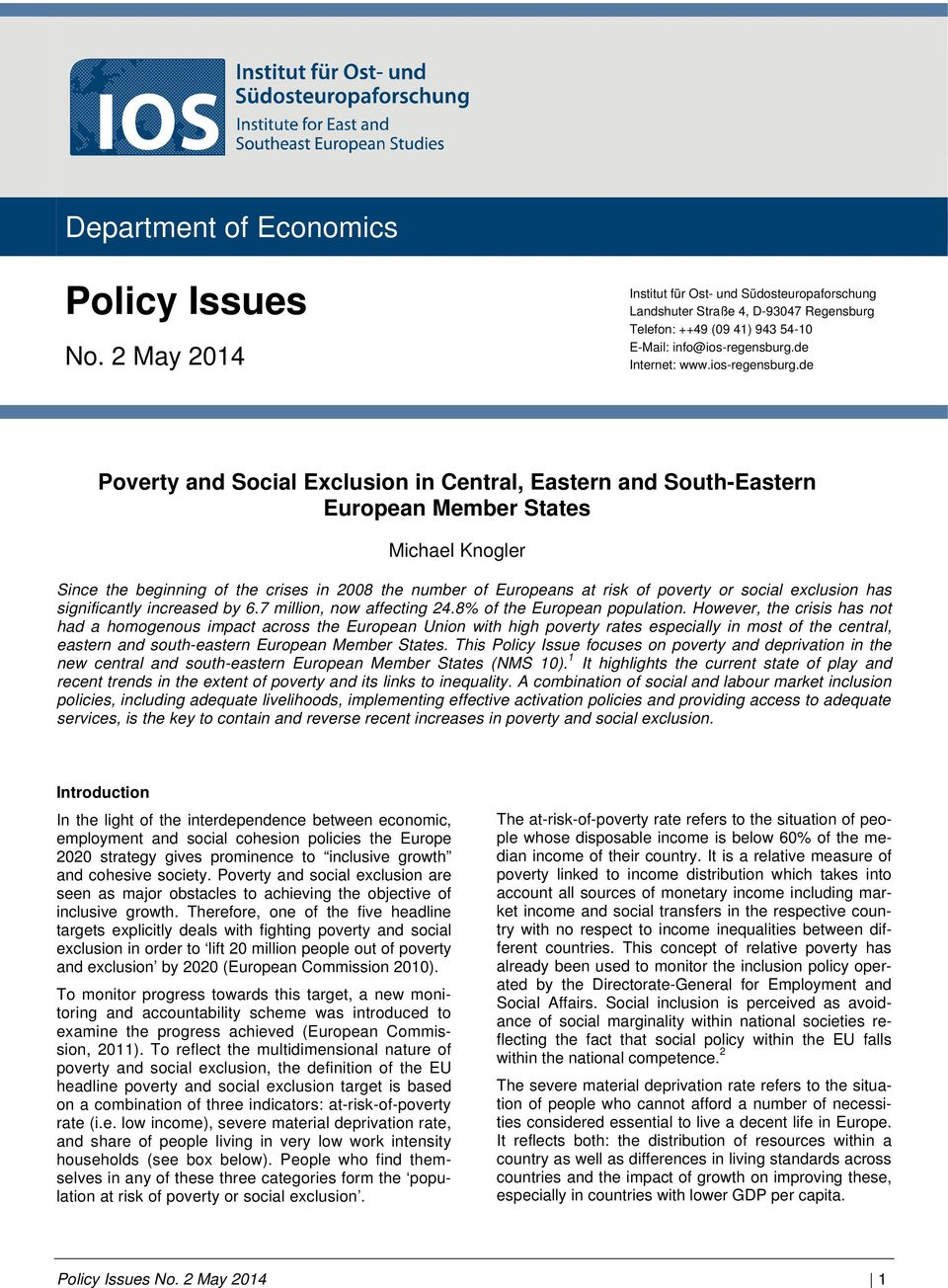 de Poverty and Social Exclusion in Central, Eastern and South-Eastern European Member States Michael Knogler Since the beginning of the crises in 8 the number of Europeans at risk of poverty or
