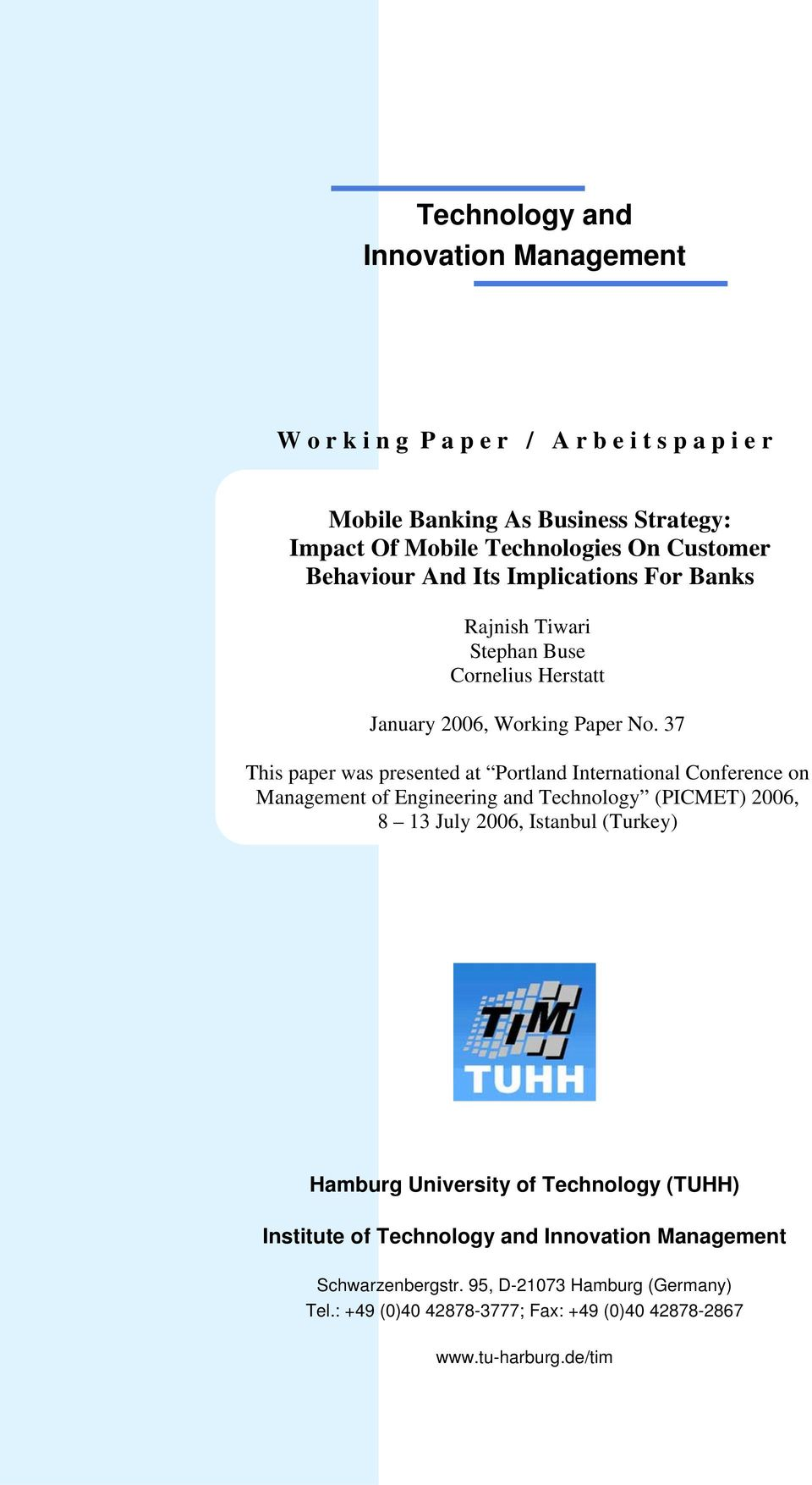37 This paper was presented at Portland International Conference on Management of Engineering and Technology (PICMET) 2006, 8 13 July 2006, Istanbul (Turkey)