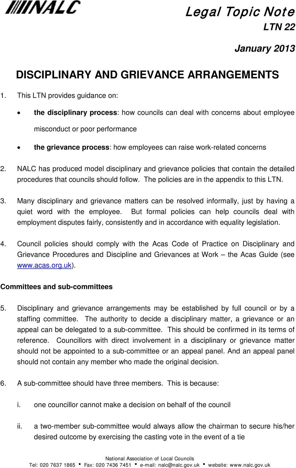 concerns 2. NALC has produced model disciplinary and grievance policies that contain the detailed procedures that councils should follow. The policies are in the appendix to this LTN. 3.