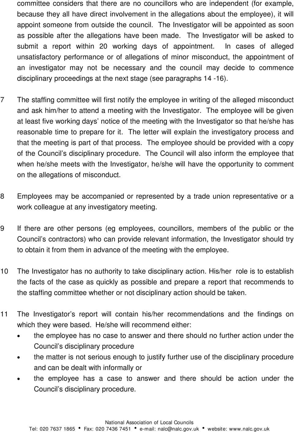 The Investigator will be asked to submit a report within 20 working days of appointment.