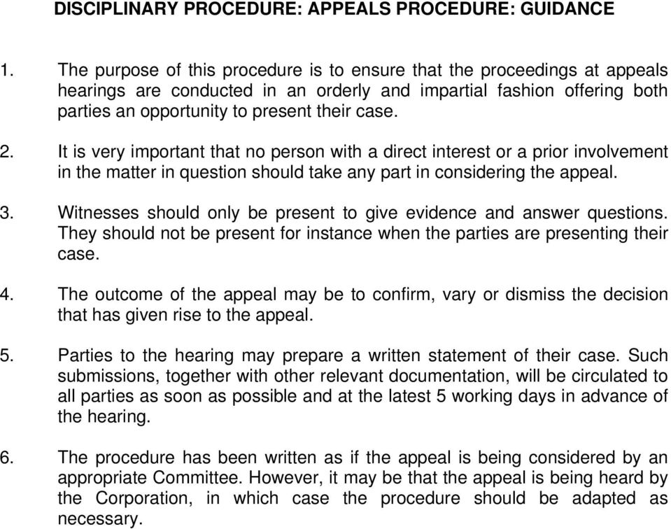 It is very important that no person with a direct interest or a prior involvement in the matter in question should take any part in considering the appeal. 3.