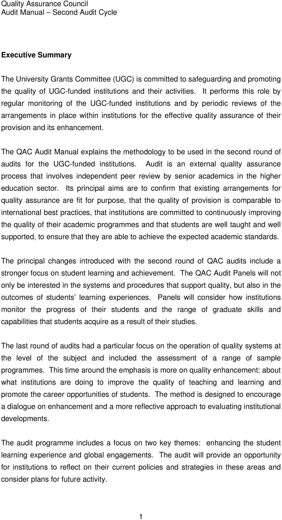provision and its enhancement. The QAC Audit Manual explains the methodology to be used in the second round of audits for the UGC-funded institutions.