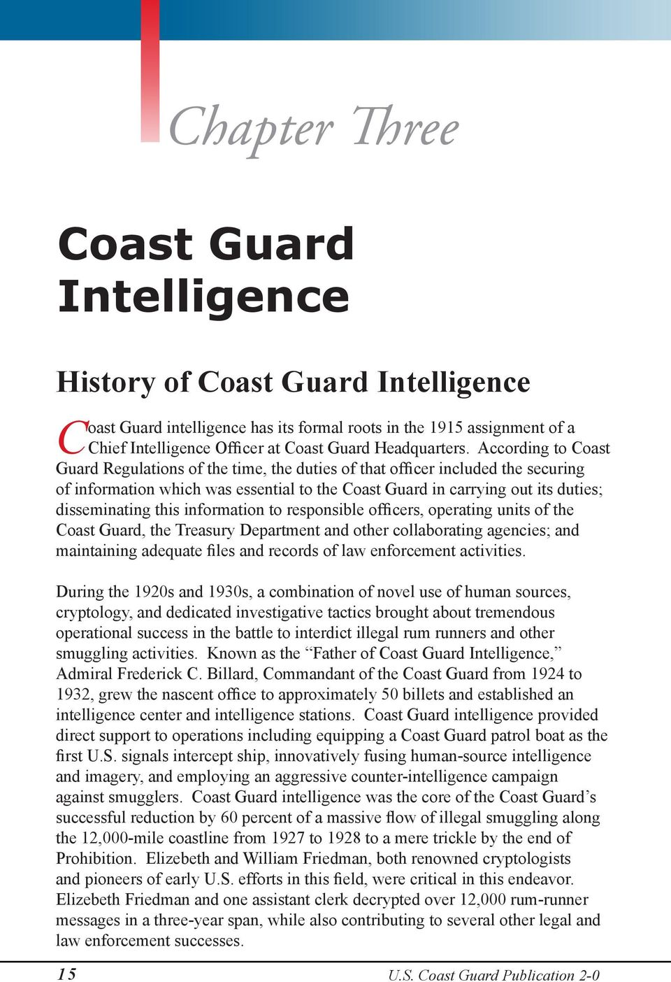 According to Coast Guard Regulations of the time, the duties of that officer included the securing of information which was essential to the Coast Guard in carrying out its duties; disseminating this