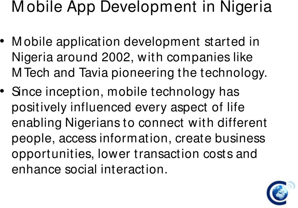 Since inception, mobile technology has positively influenced every aspect of life enabling Nigerians
