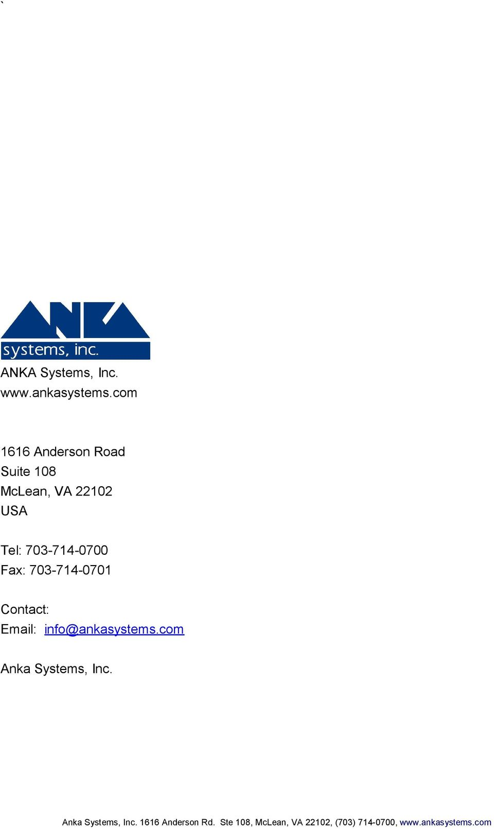 703-714-0700 Fax: 703-714-0701 Contact: Email: info@ankasystems.