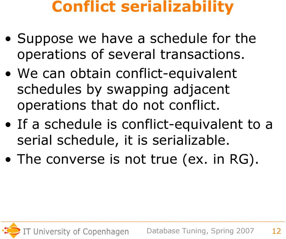 We can obtain conflict-equivalent schedules by swapping adjacent operations