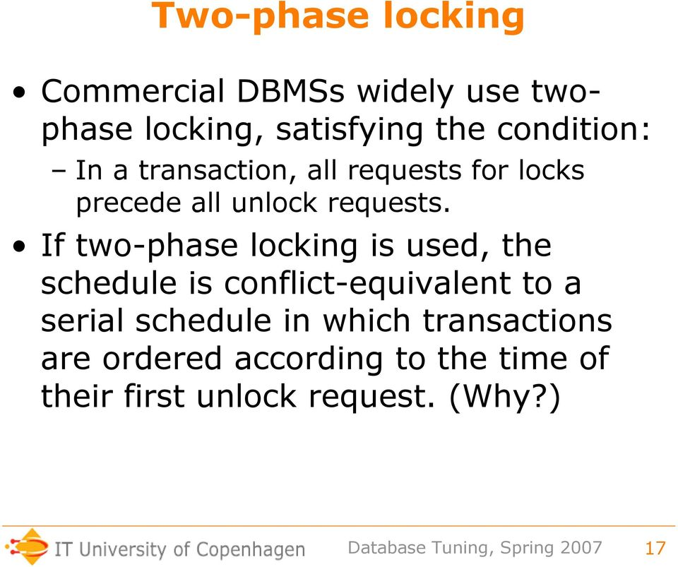 If two-phase locking is used, the schedule is conflict-equivalent to a serial