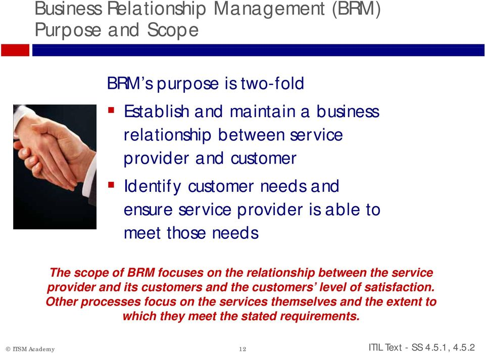 of BRM focuses on the relationship between the service provider and its customers and the customers level of satisfaction.