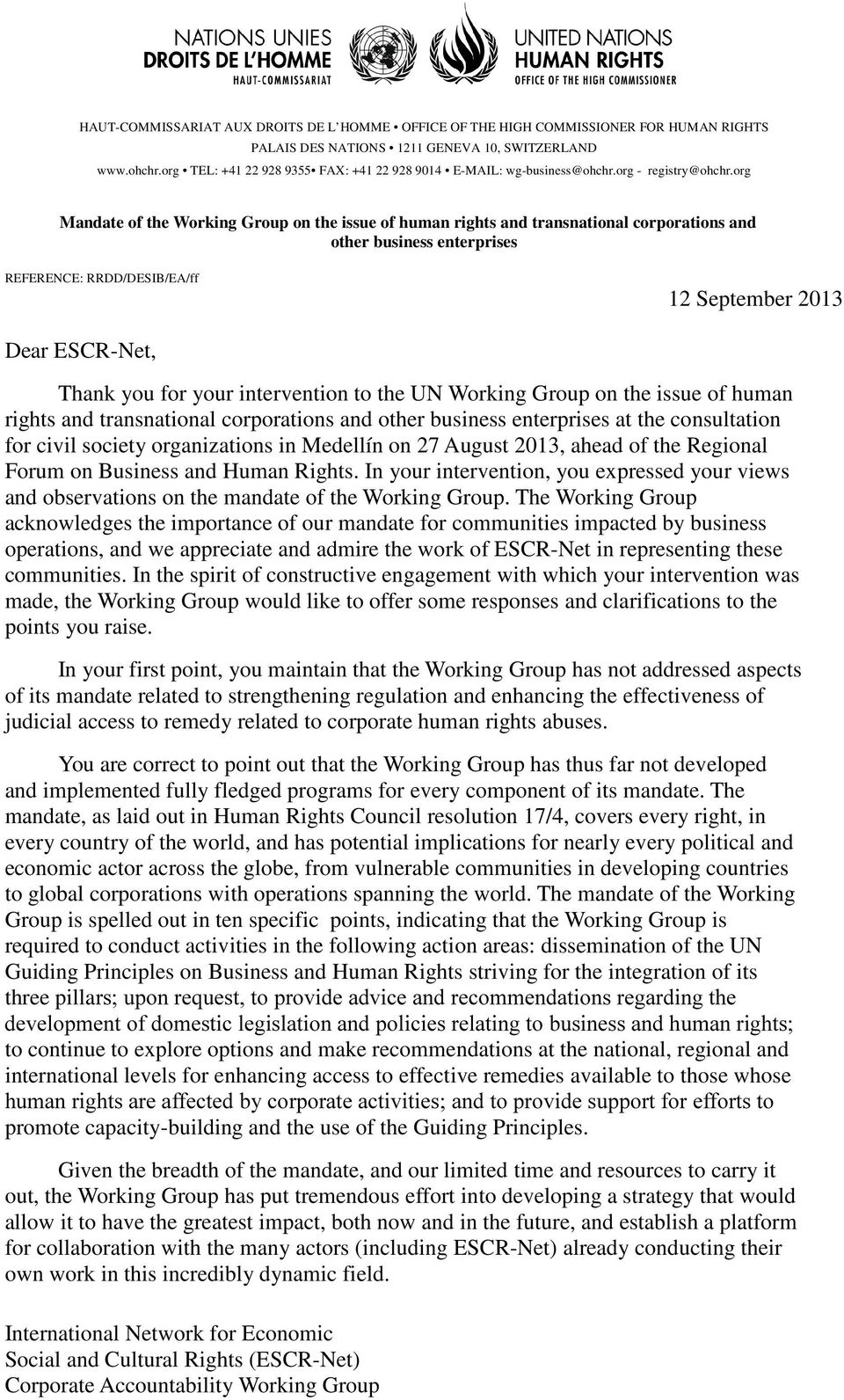 org Mandate of the Working Group on the issue of human rights and transnational corporations and other business enterprises REFERENCE: RRDD/DESIB/EA/ff 12 September 2013 Dear ESCR-Net, Thank you for