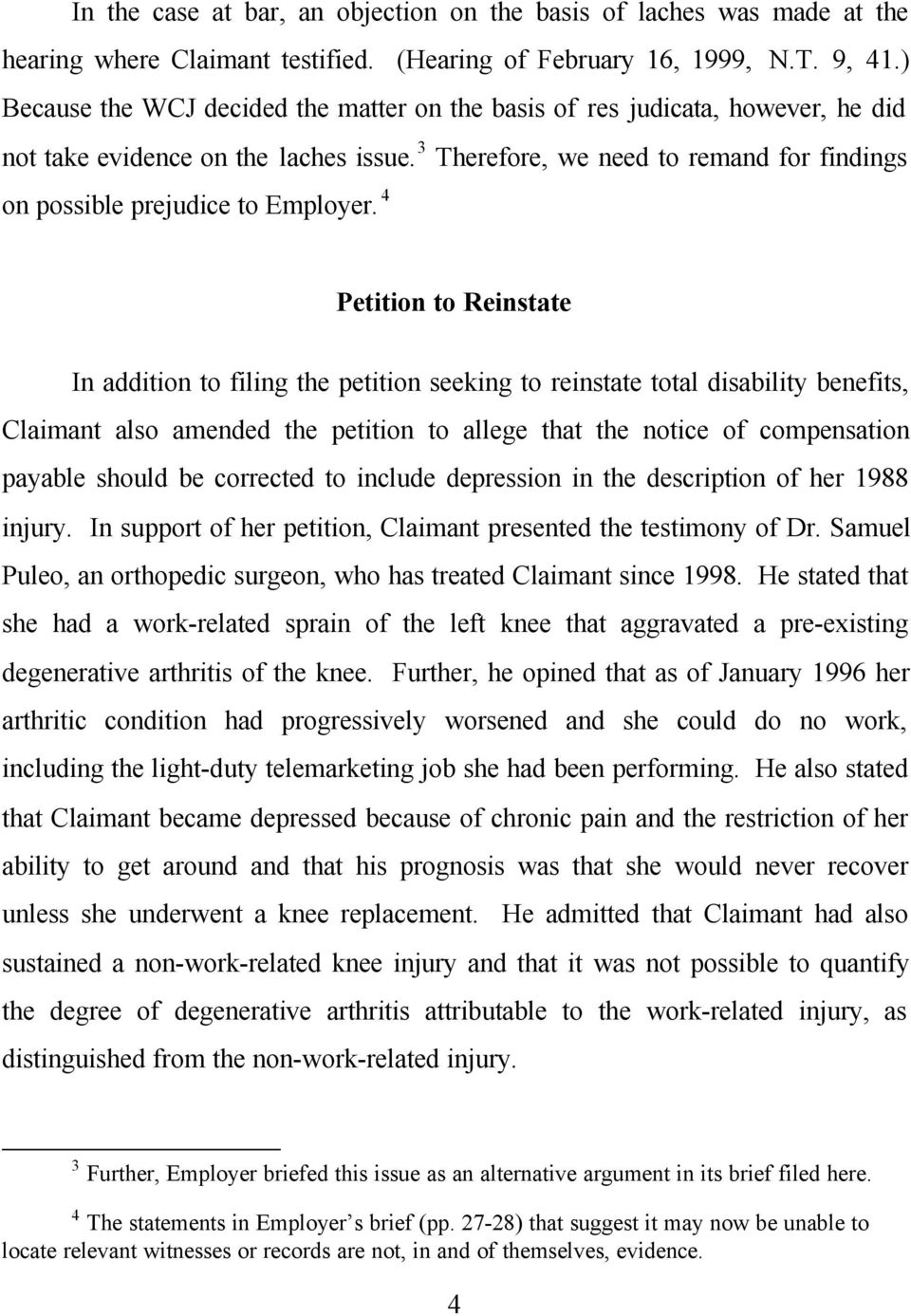 4 Petition to Reinstate In addition to filing the petition seeking to reinstate total disability benefits, Claimant also amended the petition to allege that the notice of compensation payable should