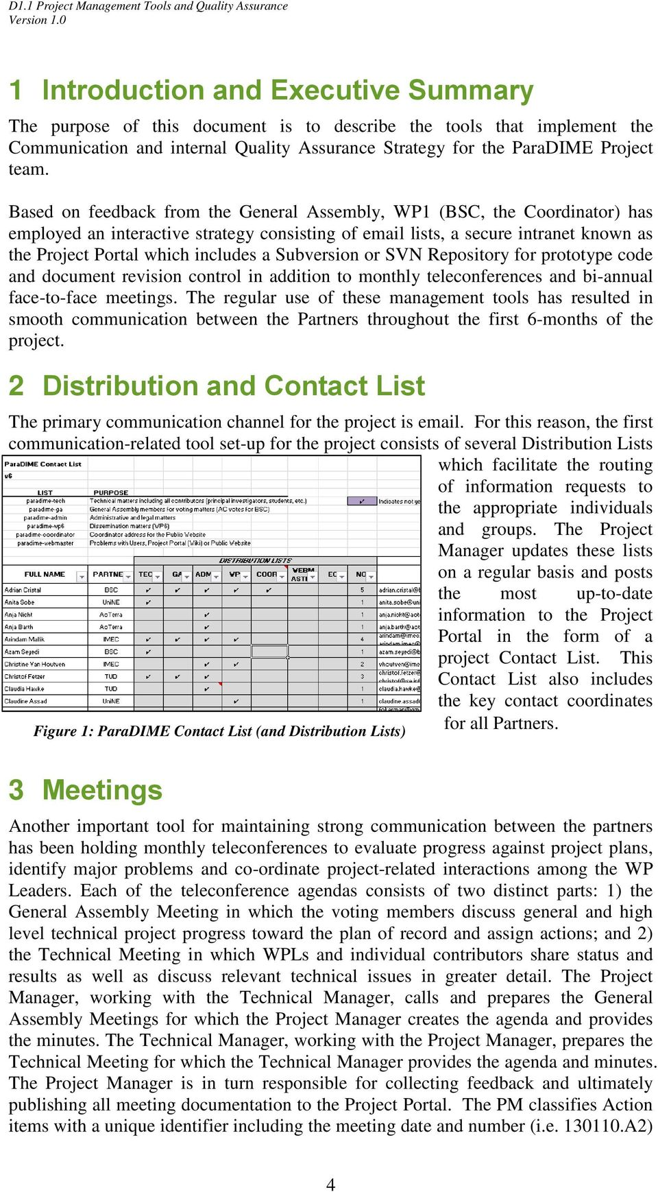 Subversion or SVN Repository for prototype code and document revision control in addition to monthly teleconferences and bi-annual face-to-face meetings.