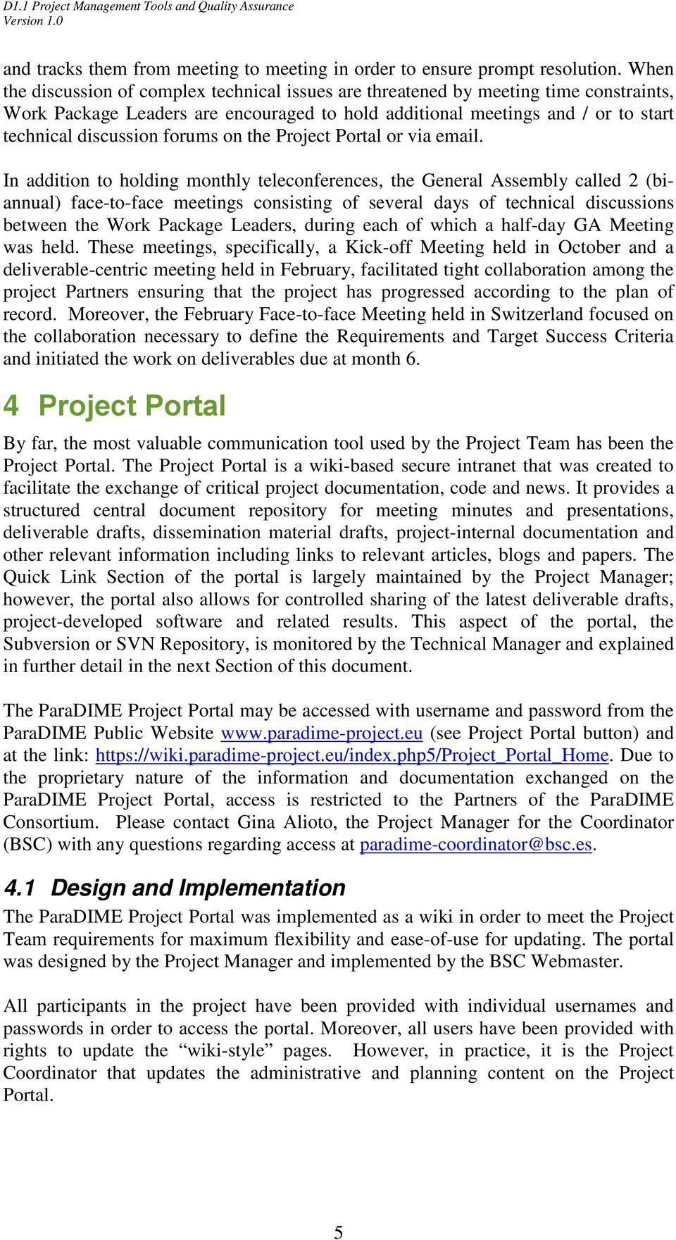 forums on the Project Portal or via email.