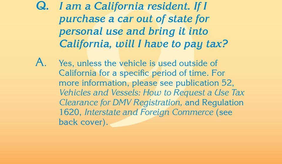 Yes, unless the vehicle is used outside of California for a specific period of time.
