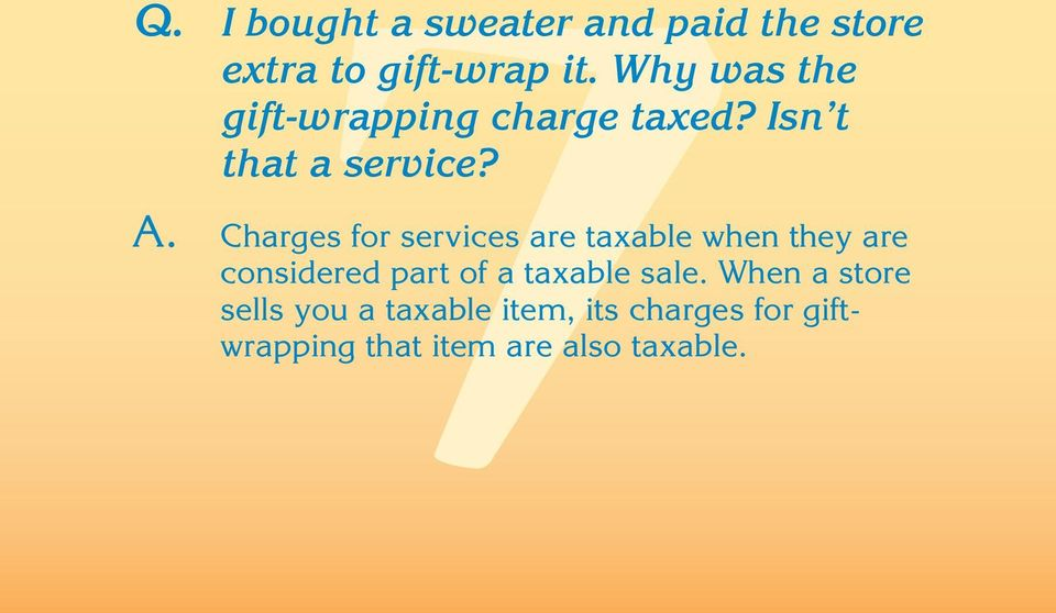 Charges for services are taxable when they are considered part of a taxable