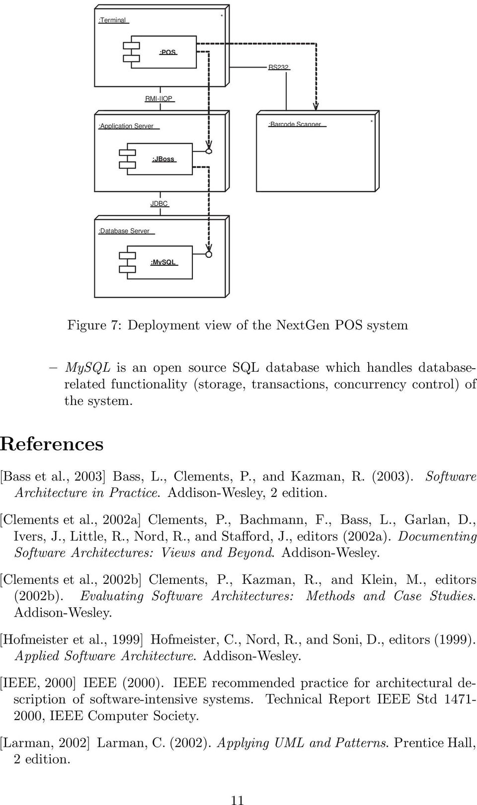 Software Architecture in Practice. Addison-Wesley, 2 edition. [Clements et al., 2002a] Clements, P., Bachmann, F., Bass, L., Garlan, D., Ivers, J., Little, R., Nord, R., and Stafford, J.