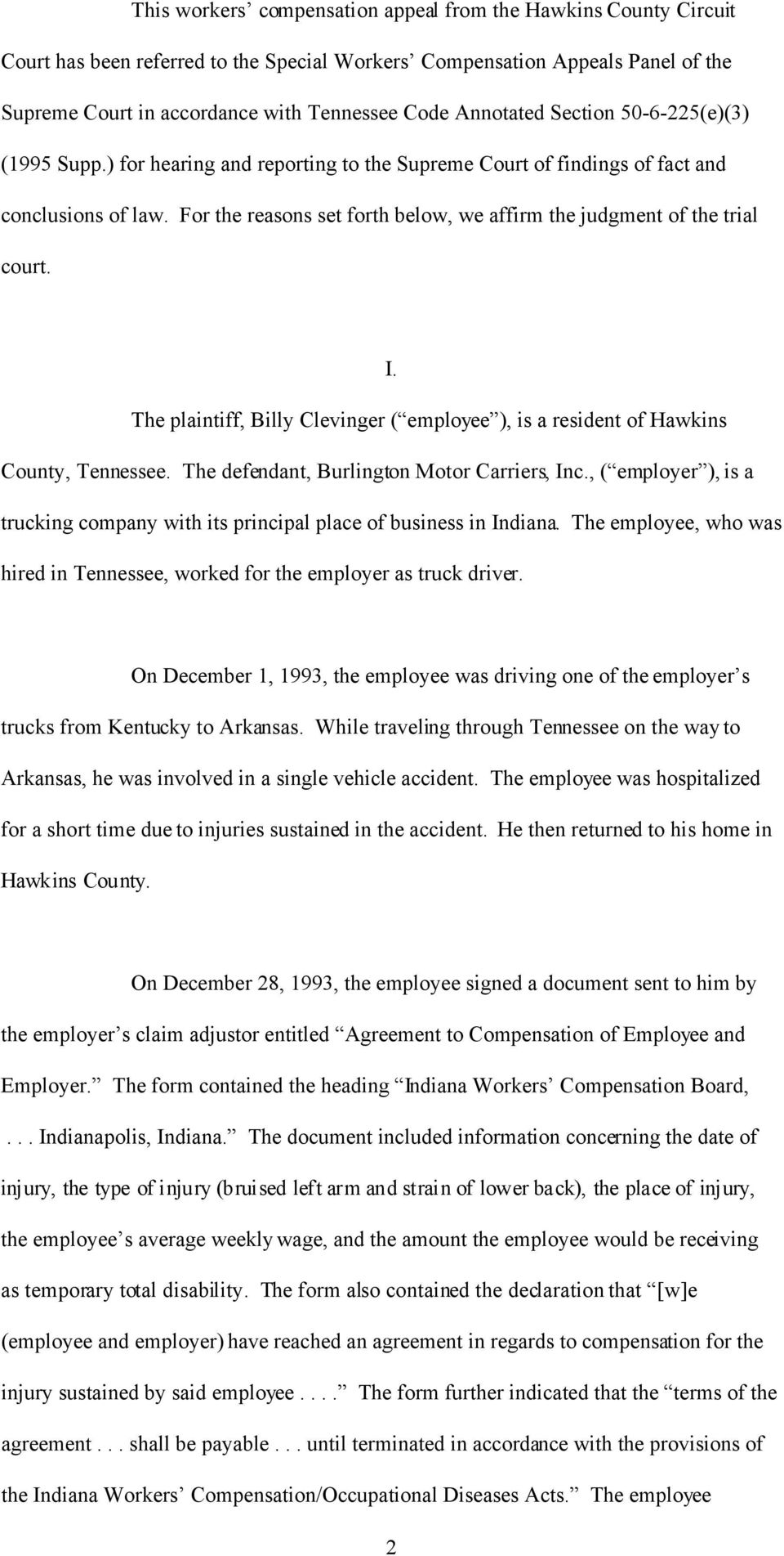 For the reasons set forth below, we affirm the judgment of the trial court. I. The plaintiff, Billy Clevinger ( employee ), is a resident of Hawkins County, Tennessee.