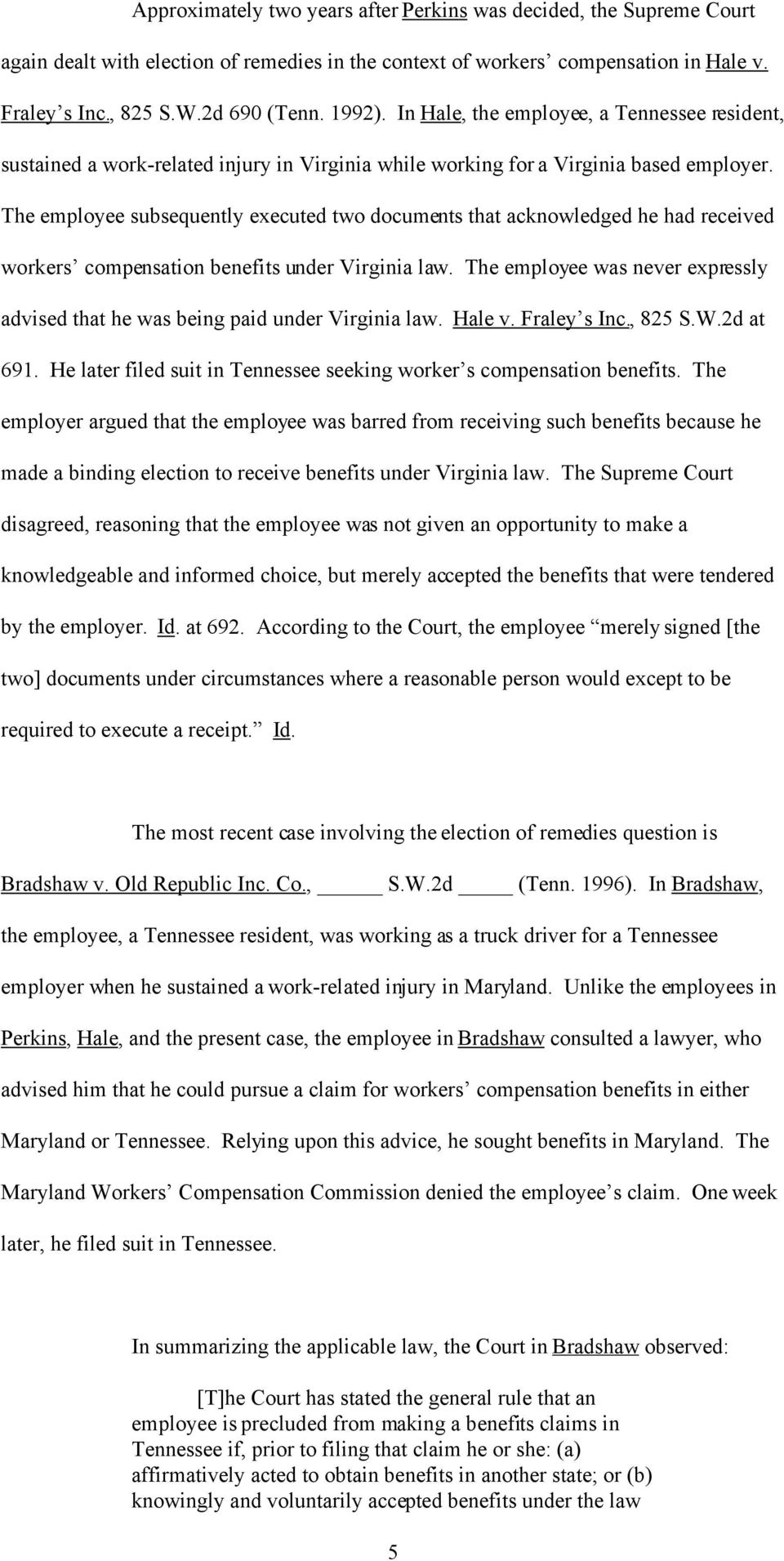 The employee subsequently executed two documents that acknowledged he had received workers compensation benefits under Virginia law.