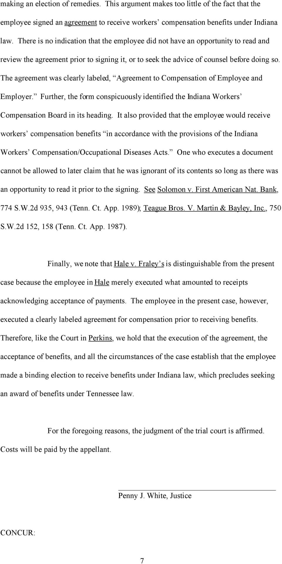The agreement was clearly labeled, Agreement to Compensation of Employee and Employer. Further, the form conspicuously identified the Indiana Workers Compensation Board in its heading.