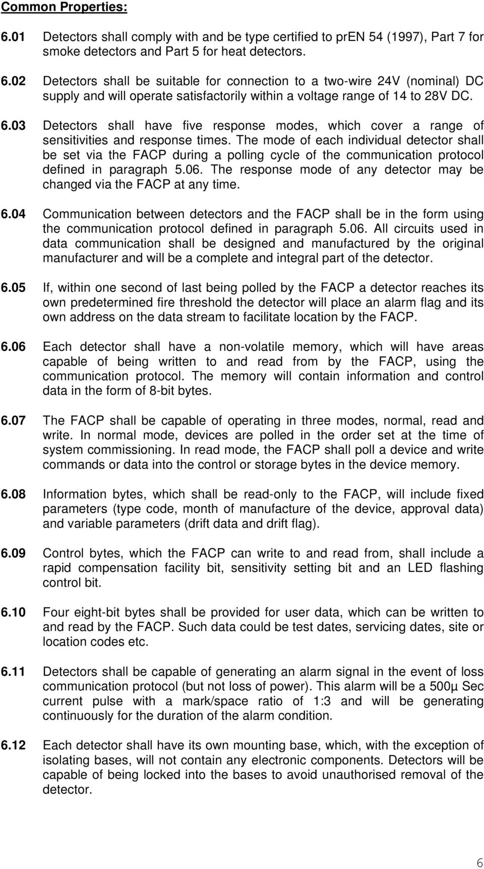 The mode of each individual detector shall be set via the FACP during a polling cycle of the communication protocol defined in paragraph 5.06.