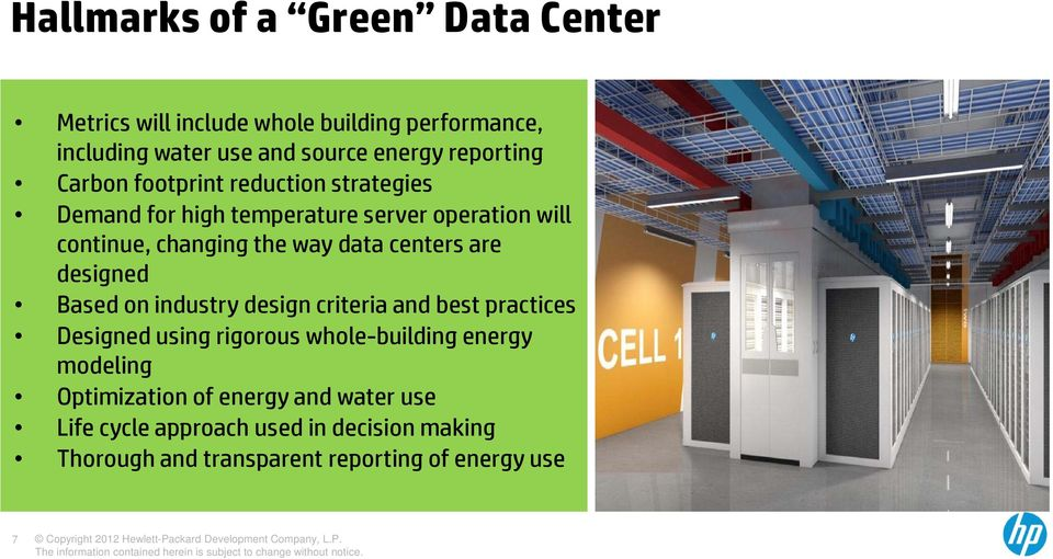 data centers are designed Based on industry design criteria and best practices Designed using rigorous whole-building energy