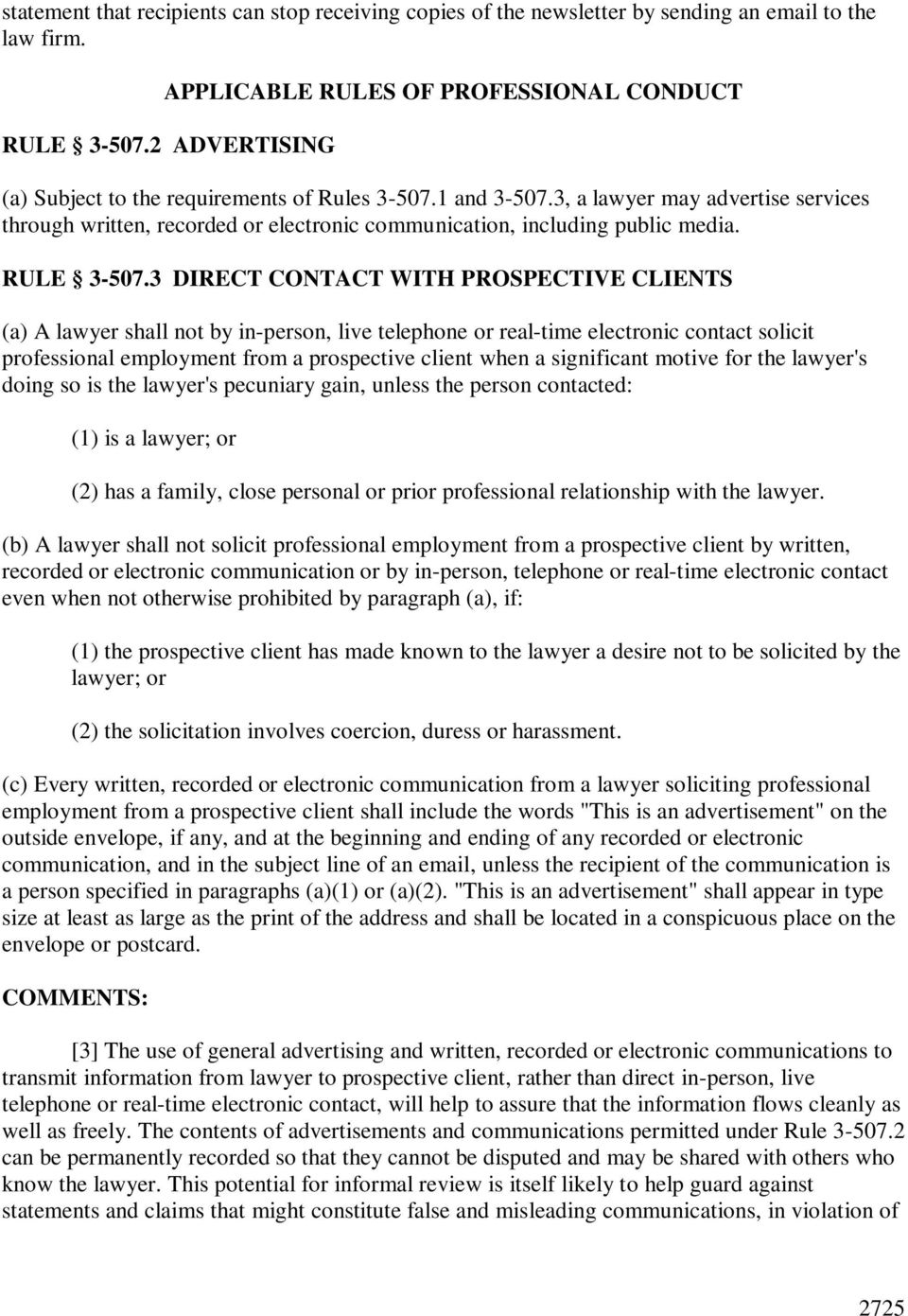 3 DIRECT CONTACT WITH PROSPECTIVE CLIENTS (a) A lawyer shall not by in-person, live telephone or real-time electronic contact solicit professional employment from a prospective client when a