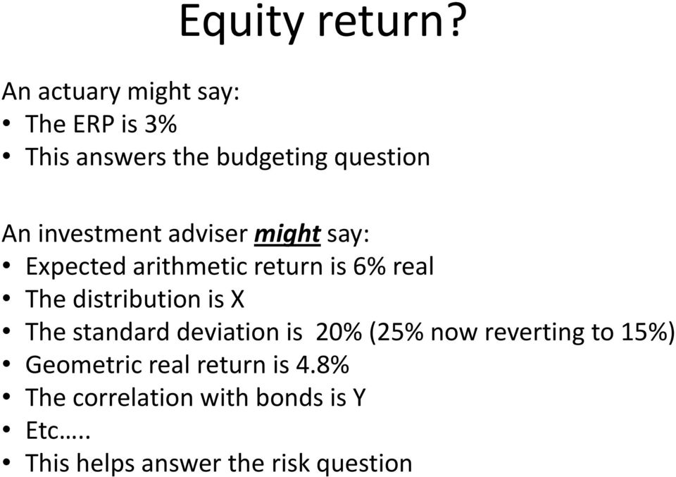 investment adviser might say: Expected arithmetic return is 6% real The distribution