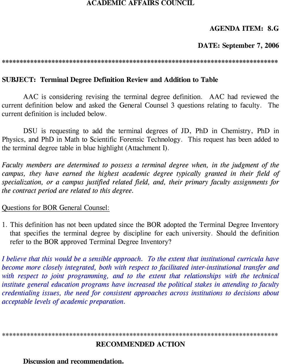 the terminal degree definition. AAC had reviewed the current definition below and asked the General Counsel 3 questions relating to faculty. The current definition is included below.