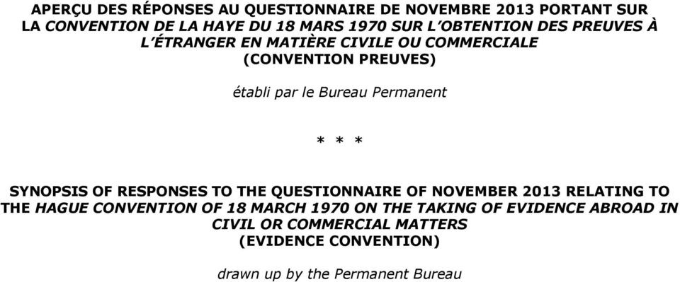 Permanent * * * SYNOPSIS OF RESPONSES TO THE QUESTIONNAIRE OF NOVEMBER 2013 RELATING TO THE HAGUE CONVENTION OF 18