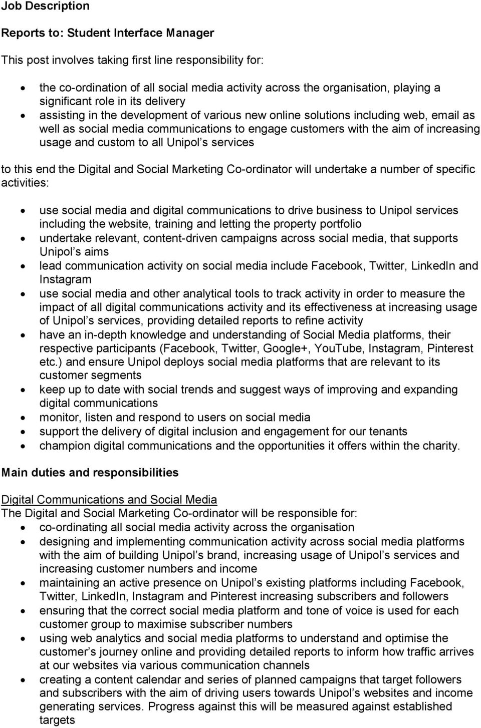 increasing usage and custom to all Unipol s services to this end the Digital and Social Marketing Co-ordinator will undertake a number of specific activities: use social media and digital