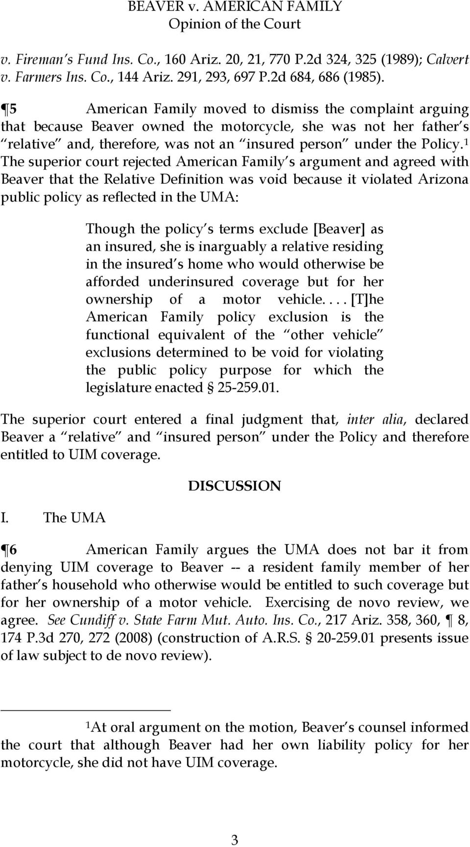1 The superior court rejected American Family s argument and agreed with Beaver that the Relative Definition was void because it violated Arizona public policy as reflected in the UMA: Though the
