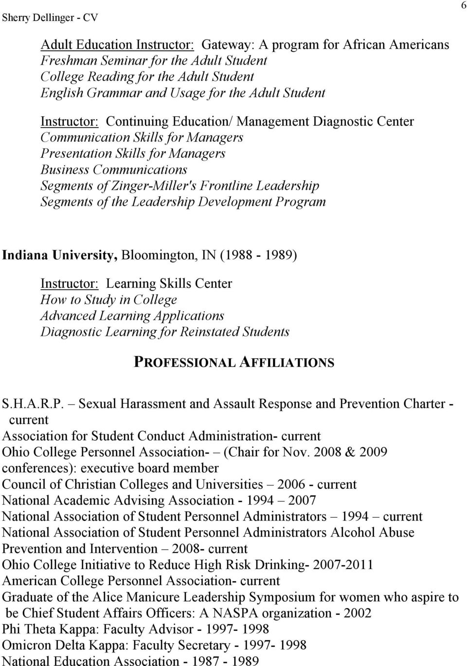 Leadership Segments of the Leadership Development Program Indiana University, Bloomington, IN (1988-1989) Instructor: Learning Skills Center How to Study in College Advanced Learning Applications