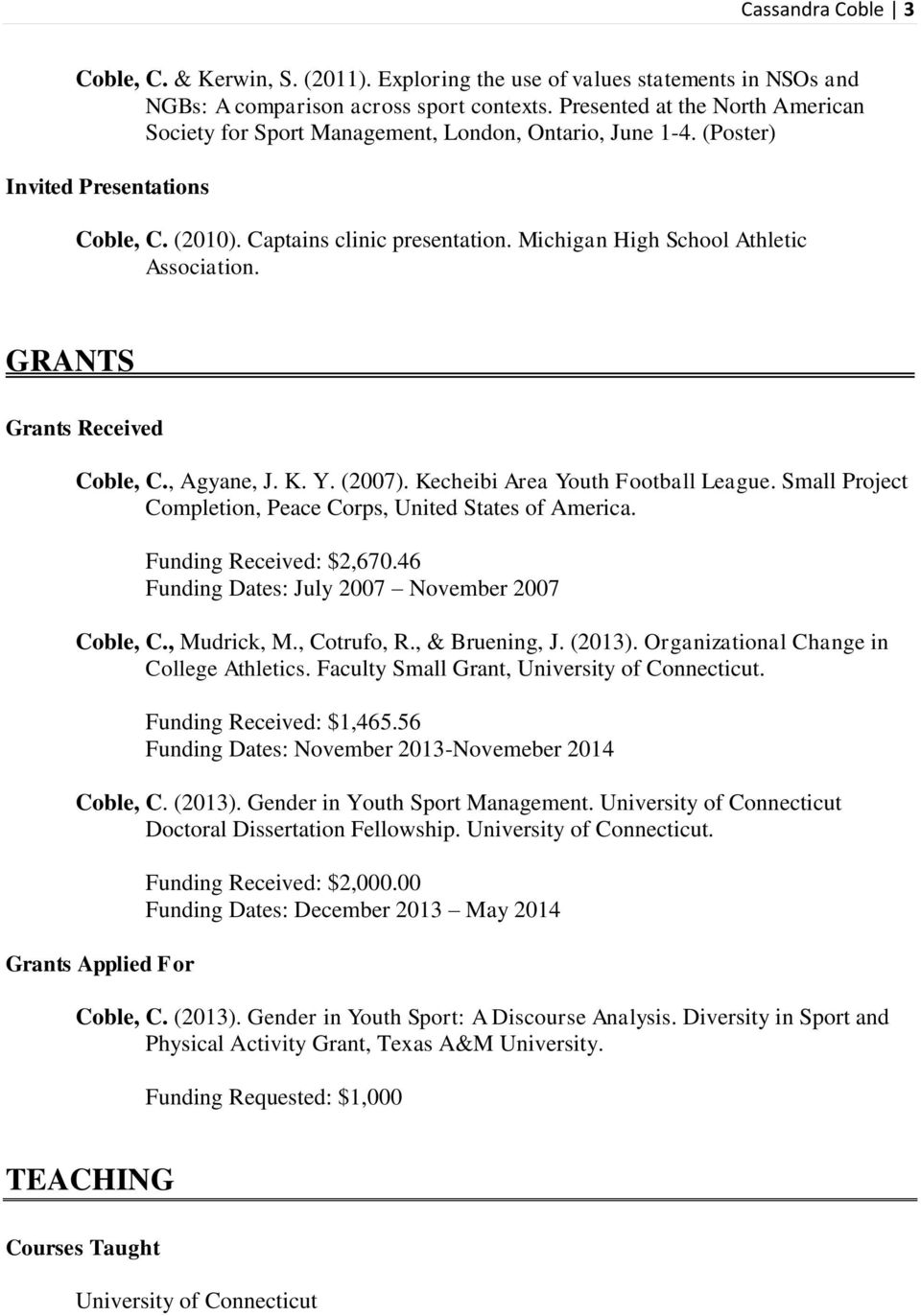 Michigan High School Athletic Association. GRANTS Grants Received Coble, C., Agyane, J. K. Y. (2007). Kecheibi Area Youth Football League.