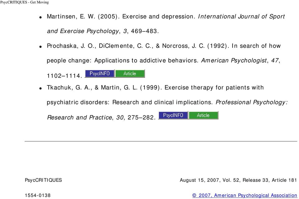 A., & Martin, G. L. (1999). Exercise therapy for patients with psychiatric disorders: Research and clinical implications.