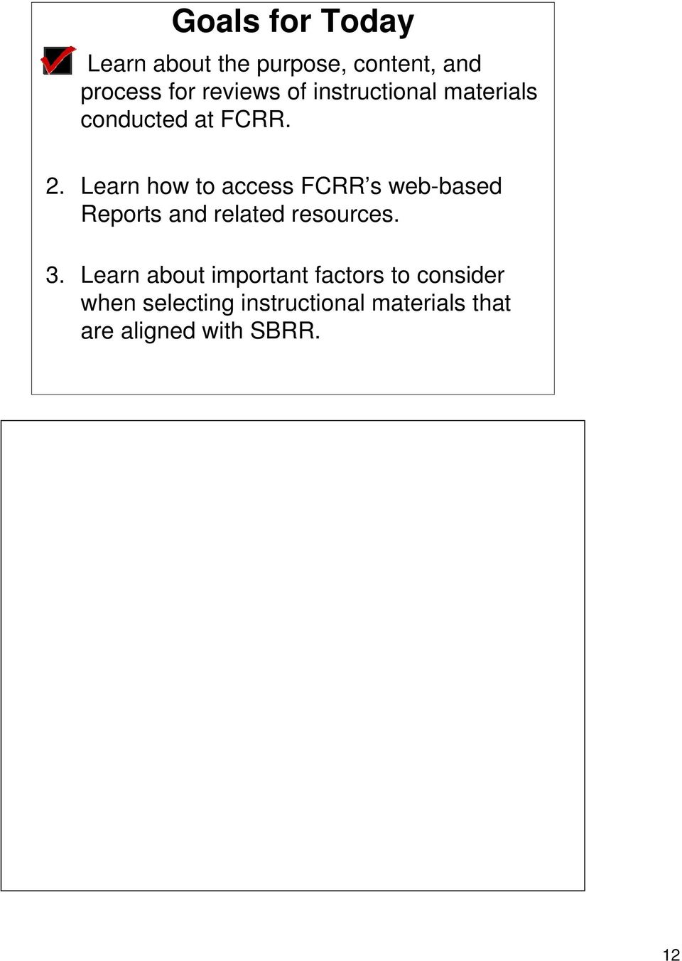 Learn how to access FCRR s web-based Reports and related resources. 3.
