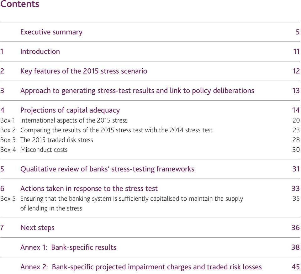 Box 4 Misconduct costs 3 5 Qualitative review of banks stress-testing frameworks 31 6 Actions taken in response to the stress test 33 Box 5 Ensuring that the banking system is