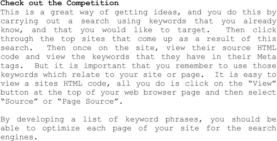 But it is important that you remember to use those keywords which relate to your site or page.
