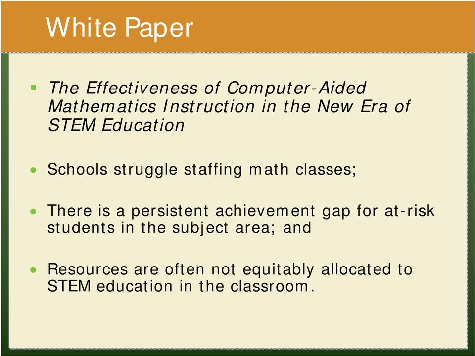 is a persistent achievement gap for at-risk students in the subject area;