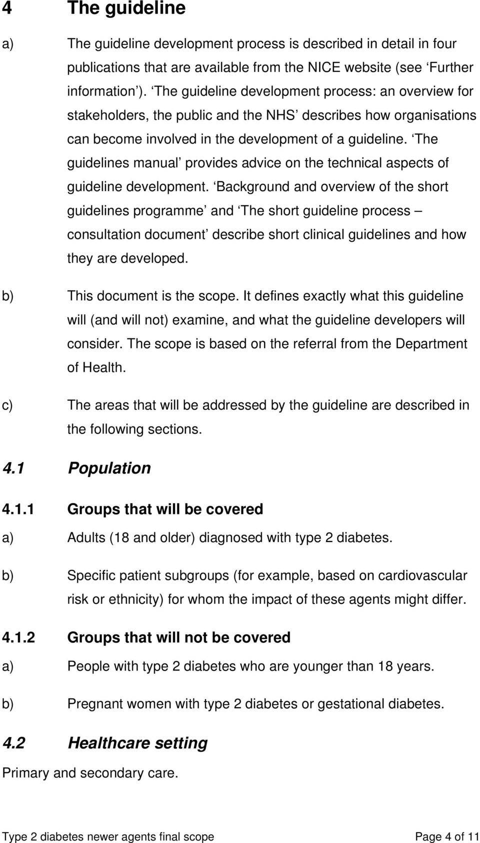 The guidelines manual provides advice on the technical aspects of guideline development.