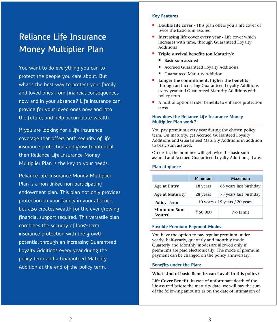 Life insurance can provide for your loved ones now and into the future, and help accumulate wealth.