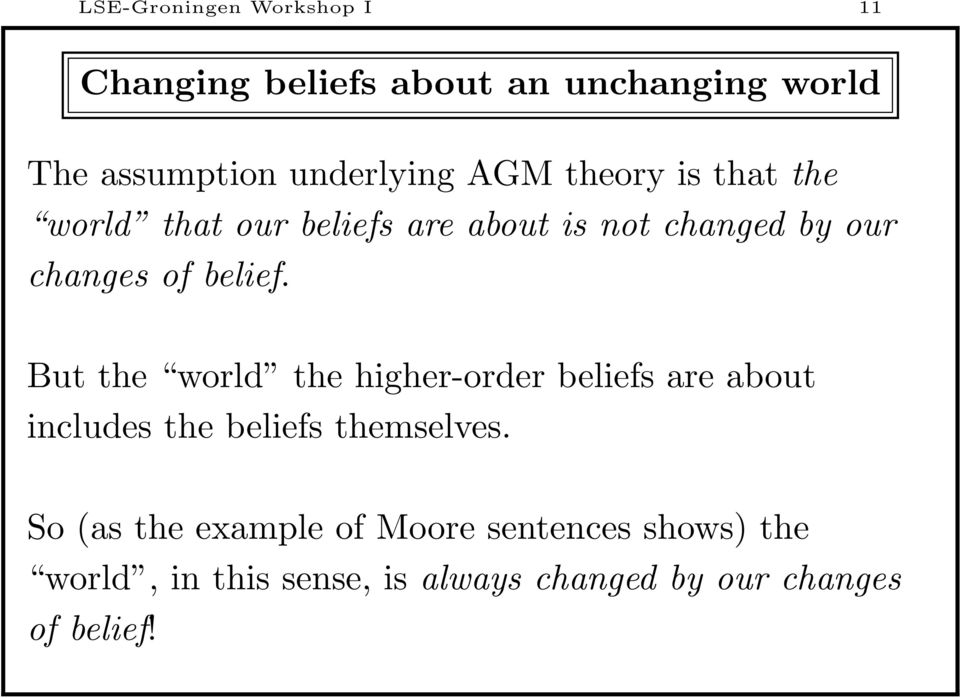 But the world the higher-order beliefs are about includes the beliefs themselves.